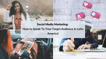 Social Media Marketing: How to Speak To Your Target Audience In Latin America!